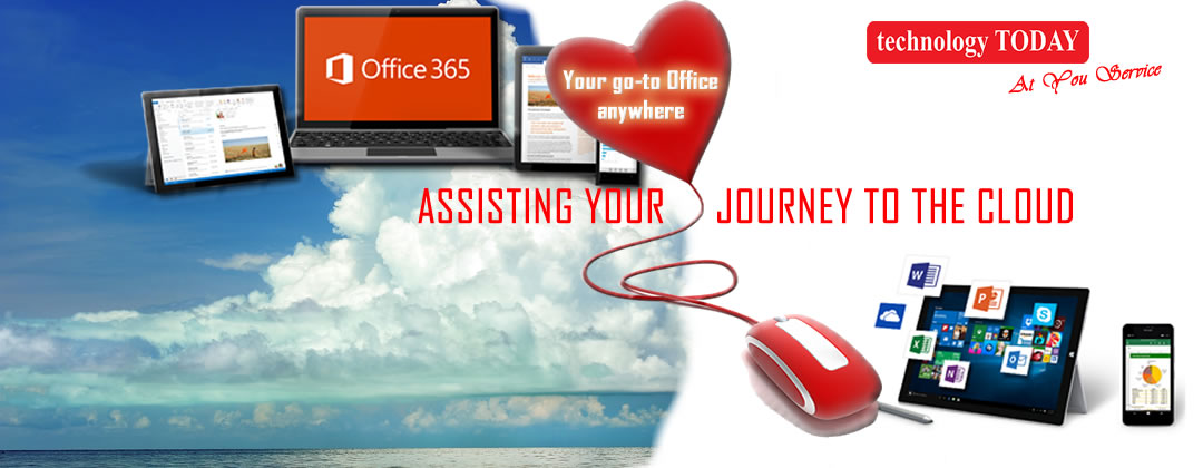 technology TODAY, assisting your journey to the cloud, Office 365