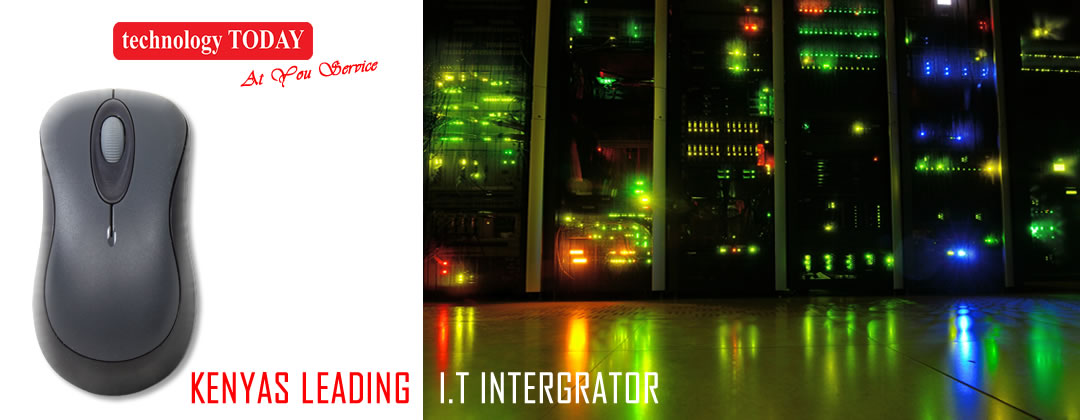 technology Today, from mouse to data center, Kenyas leading IT intergrator